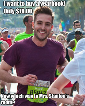 I want to buy a yearbook! Only $70.00 Now which way to Mrs. Stanton's room? - I want to buy a yearbook! Only $70.00 Now which way to Mrs. Stanton's room?  Ridiculously photogenic guy