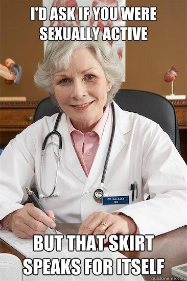ce218532353f4db3117b821d75b82f2988d71094f74bed95232577be750d11b8 inappropriate doctor memes quickmeme,Female Doctor Meme