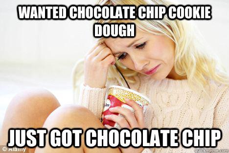Wanted Chocolate Chip cookie dough just got chocolate chip - Wanted Chocolate Chip cookie dough just got chocolate chip  Misc