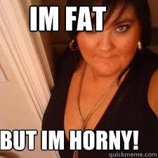 Fat Women Horny 101
