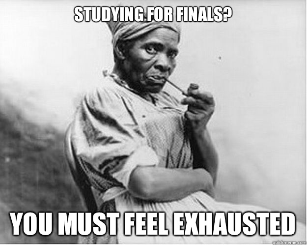 Studying for finals? You must feel exhausted