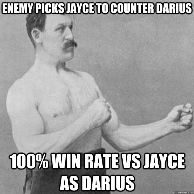 ENEMY PICKS JAYCE TO COUNTER DARIUS 100% WIN RATE VS JAYCE AS DARIUS - ENEMY PICKS JAYCE TO COUNTER DARIUS 100% WIN RATE VS JAYCE AS DARIUS  overly manly man