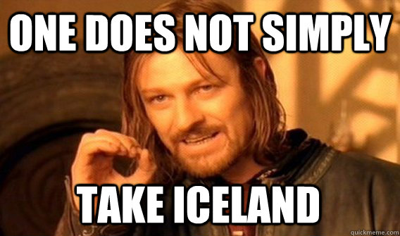 ONE DOES NOT SIMPLY TAKE ICELAND - ONE DOES NOT SIMPLY TAKE ICELAND  One Does Not Simply