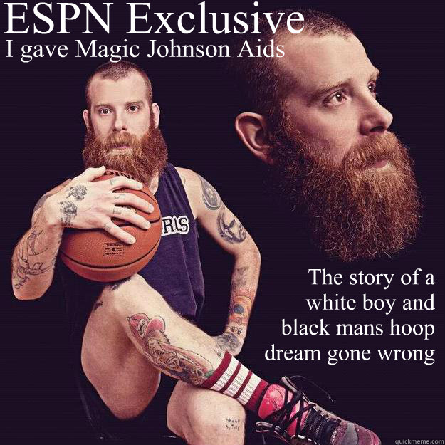 ESPN Exclusive      I gave Magic Johnson Aids The story of a white boy and black mans hoop dream gone wrong