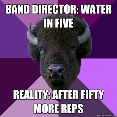 Band director: Water in five reality: after fifty more reps