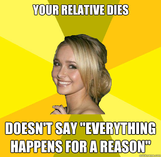 Your relative dies Doesn't say