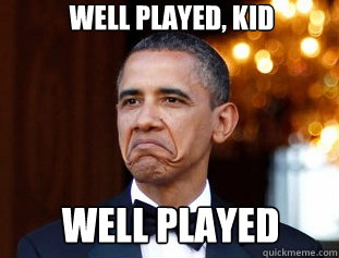 WELL PLAYED, KID WELL PLAYED - WELL PLAYED, KID WELL PLAYED  Not Bad Obama