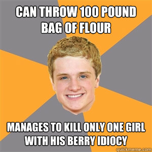 Can throw 100 pound bag of flour  manages to kill only one girl with his berry idiocy