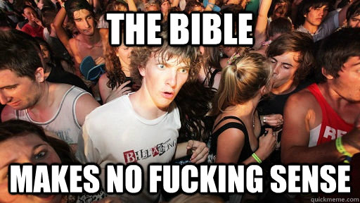 the bible makes no fucking sense - the bible makes no fucking sense  Sudden Clarity Clarence