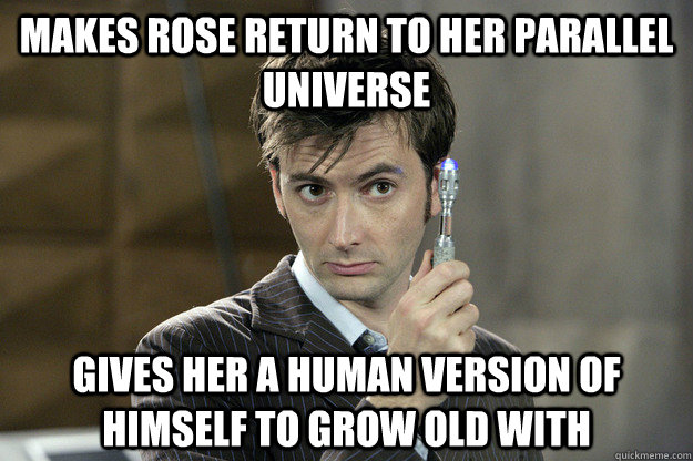Makes rose return to her parallel universe gives her a human version of himself to grow old with