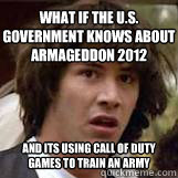 What if the U.S. Government knows about Armageddon 2012 And its using Call of Duty games to train an army