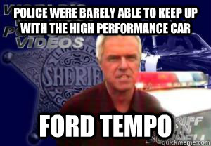 Police were barely able to keep up with the high performance car Ford Tempo - Police were barely able to keep up with the high performance car Ford Tempo  Overly Dramatic Police