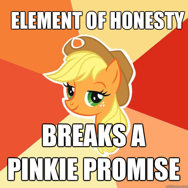 Element of Honesty Breaks A Pinkie Promise - Element of Honesty Breaks A Pinkie Promise  Applejack