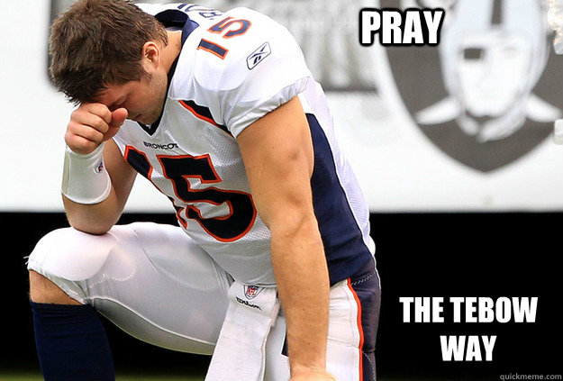 Pray the tebow way - Pray the tebow way  Tebowing he-man