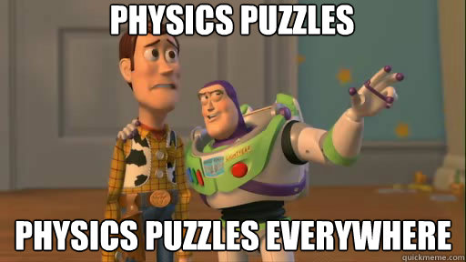 PHYSICS PUZZLES PHYSICS PUZZLES EVERYWHERE - PHYSICS PUZZLES PHYSICS PUZZLES EVERYWHERE  Everywhere