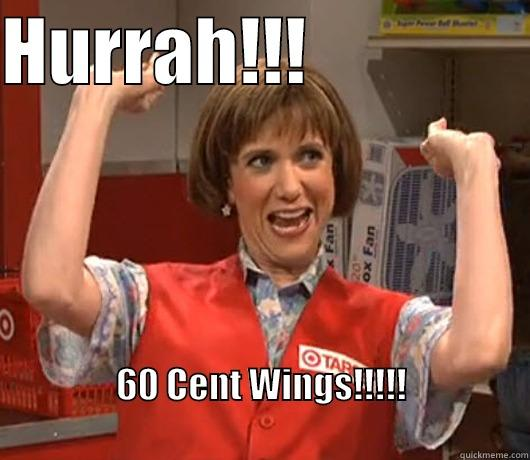 HURRAH!!!                60 CENT WINGS!!!!!                                                           Misc