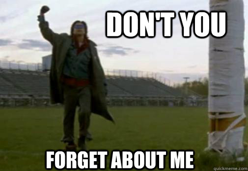 Dont You Forget About Me The Breakfast Club Quickmeme