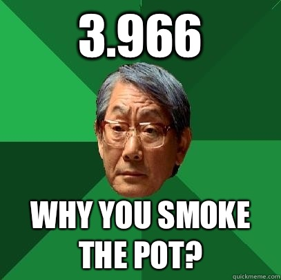 3.966 Why you smoke the pot? - 3.966 Why you smoke the pot?  High Expectations Asian Father