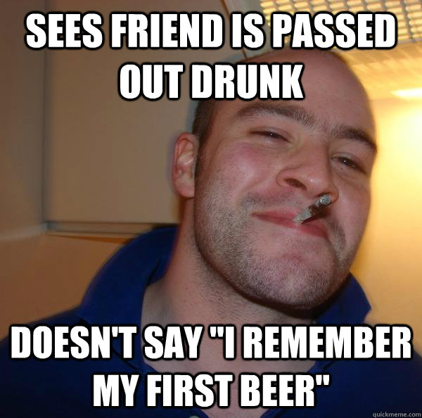 sees friend is passed out drunk doesn't say