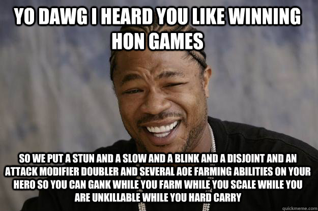 Yo Dawg I Heard You Like Winning Hon Games So We Put A Stun And A