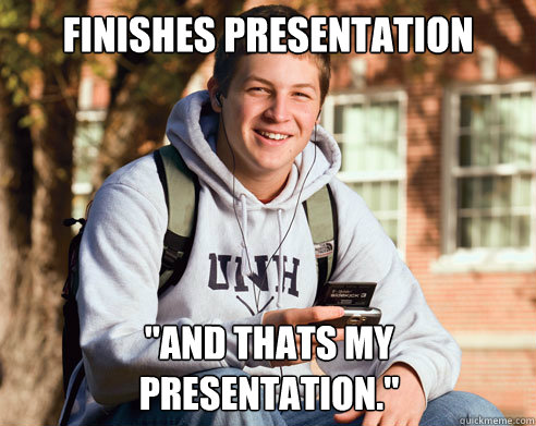 Finishes Presentation