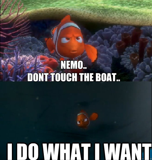 Nemo.. Dont touch the boat.. i do what i want