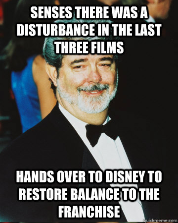 Senses there was a disturbance in the last three films Hands over to disney to restore balance to the franchise