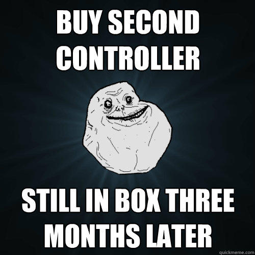 Buy second controller Still in box three months later - Buy second controller Still in box three months later  Forever Alone
