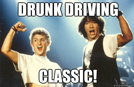 Drunk driving Classic!
