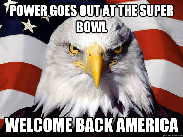 power goes out at the super bowl welcome back america  One-up America