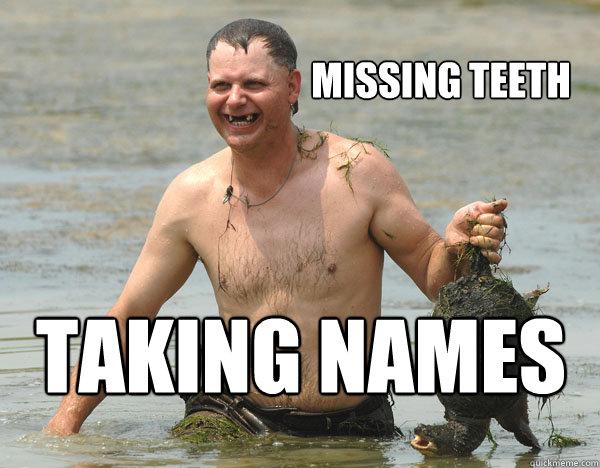 Missing Teeth TAKING NAMES