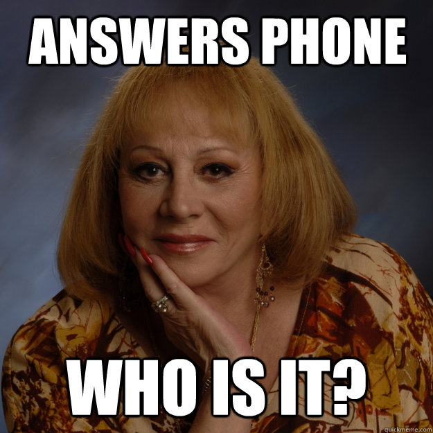 Answers Phone Who is it?  Bullshit Psychic