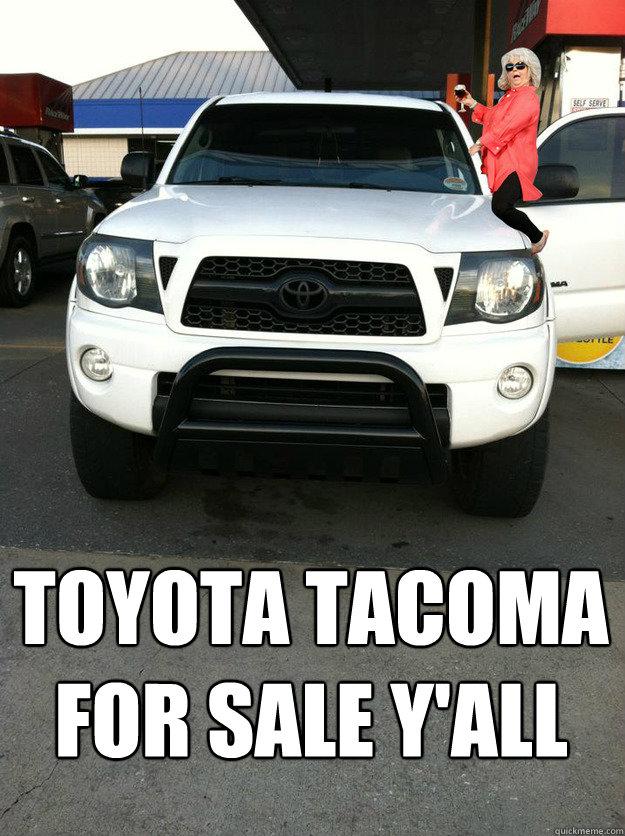 Toyota Tacoma For Sale Yall Bull Bar Yall Quickmeme