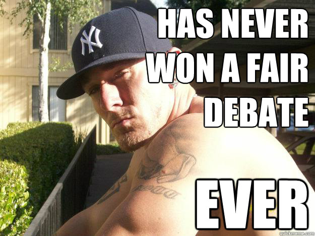 has never won a fair debate ever