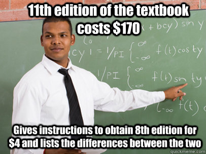 11th edition of the textbook costs $170 Gives instructions to obtain 8th edition for $4 and lists the differences between the two