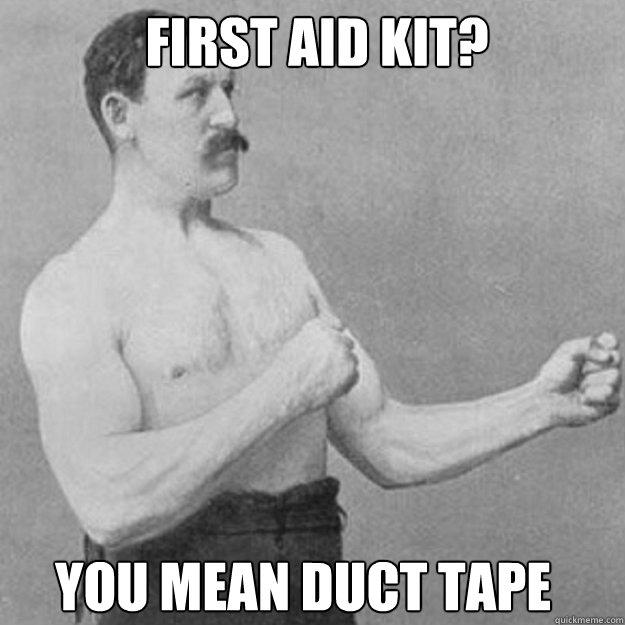 First Aid kit? You mean Duct tape - First Aid kit? You mean Duct tape  Misc
