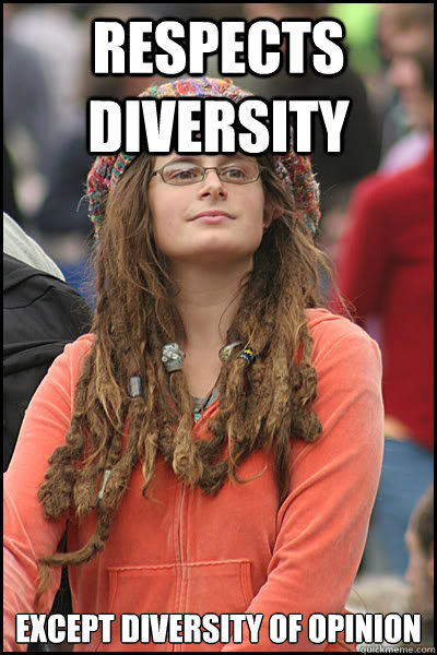 Respects diversity except diversity of opinion  College Liberal