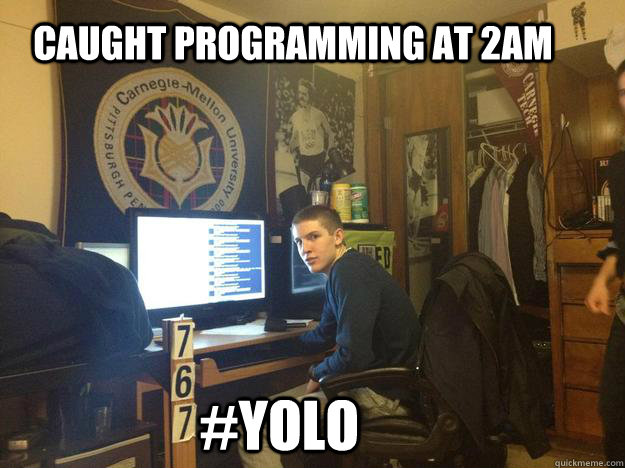 Caught Programming at 2AM #YOLO