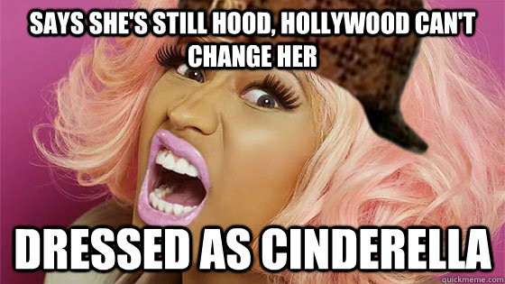 Says she's still hood, Hollywood can't change her Dressed as Cinderella