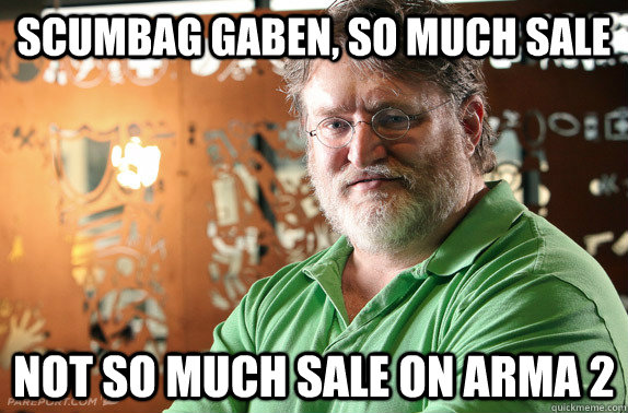 Scumbag Gaben, so much sale Not so much sale on ArmA 2