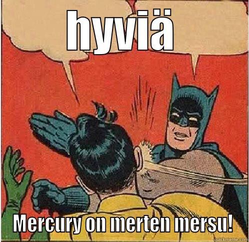 HYVIÄ MERCURY ON MERTEN MERSU! Batman Slapping Robin