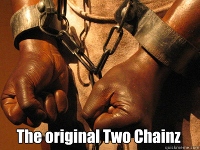 The original Two Chainz  Two chains