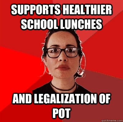 supports healthier school lunches and legalization of pot  Liberal Douche Garofalo