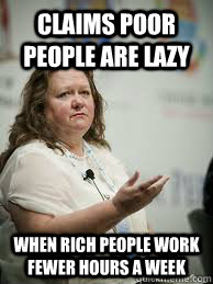 Claims poor people are lazy when rich people work fewer hours a week  Scumbag Gina Rinehart