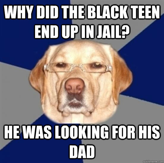 Why did the black teen end up in jail? he was looking for his dad