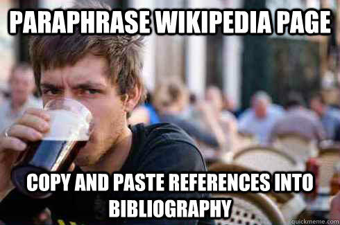 Paraphrase wikipedia page Copy and Paste references into bibliography - Paraphrase wikipedia page Copy and Paste references into bibliography  Lazy College Senior