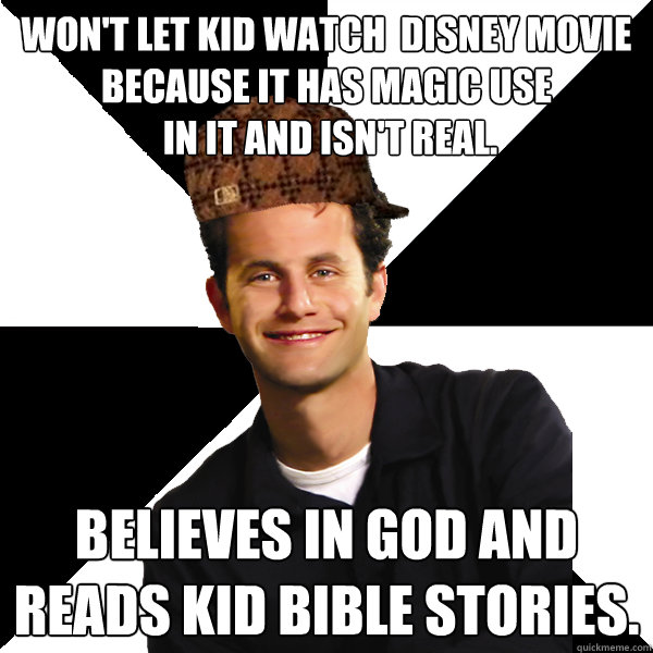 Won't let kid watch  disney movie because it has magic use  in it and isn't real. believes in god and reads kid bible stories.  - Won't let kid watch  disney movie because it has magic use  in it and isn't real. believes in god and reads kid bible stories.   Scumbag Christian
