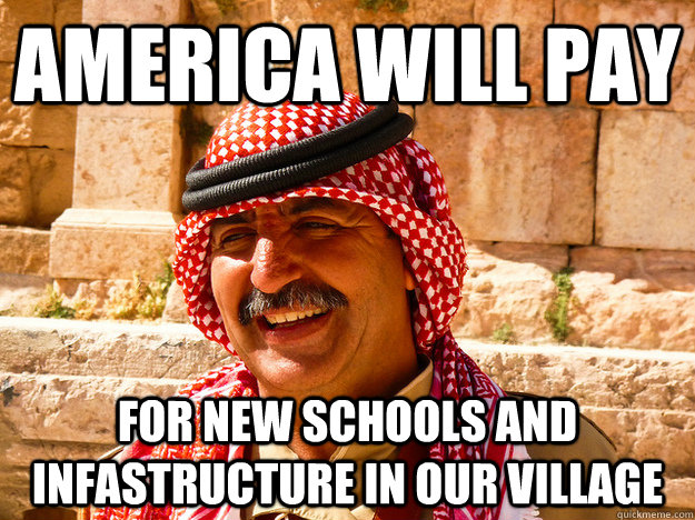 America will pay for new schools and infastructure in our village  Benghazi Muslim