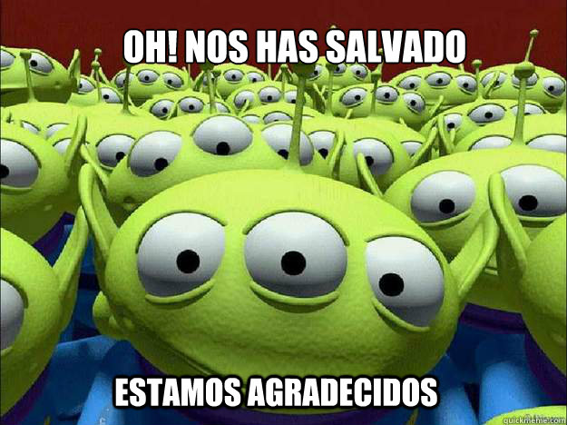 ¡oh! nos has salvado estamos agradecidos  Oddly Parental Toy Story Aliens