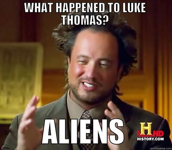WHAT HAPPENED TO LUKE THOMAS? ALIENS Ancient Aliens